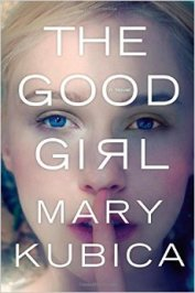 """The Good Girl"" by Mary Kubica"